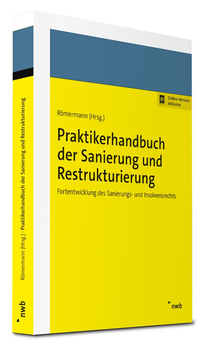 Praktikerhandbuch der Sanierung und Restrukturierung