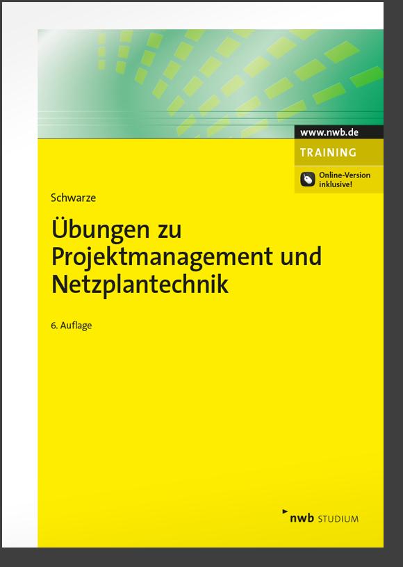 Übungen zu Projektmanagement und Netzplantechnik