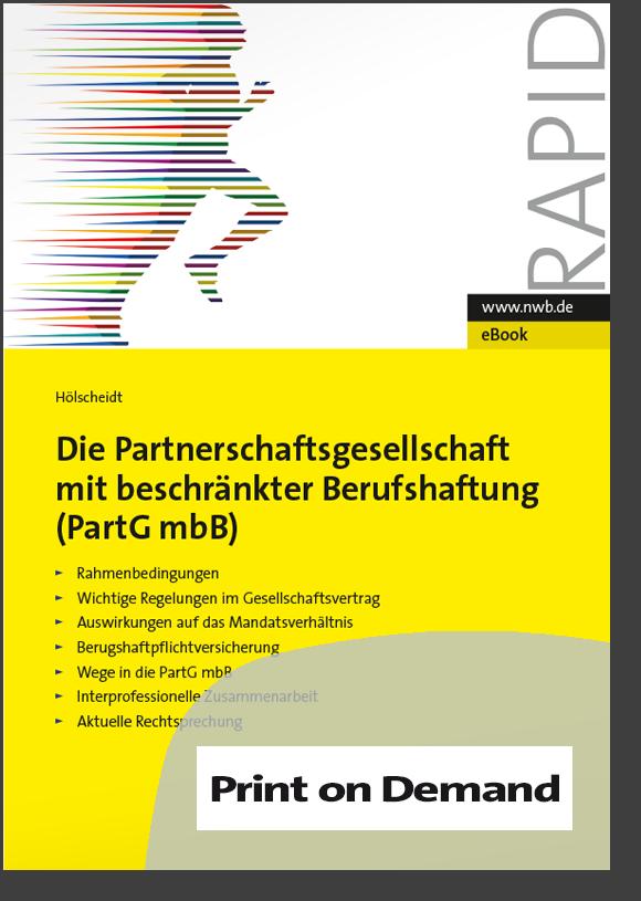 Die Partnerschaftsgesellschaft mit beschränkter Berufshaftung (PartGmbB)