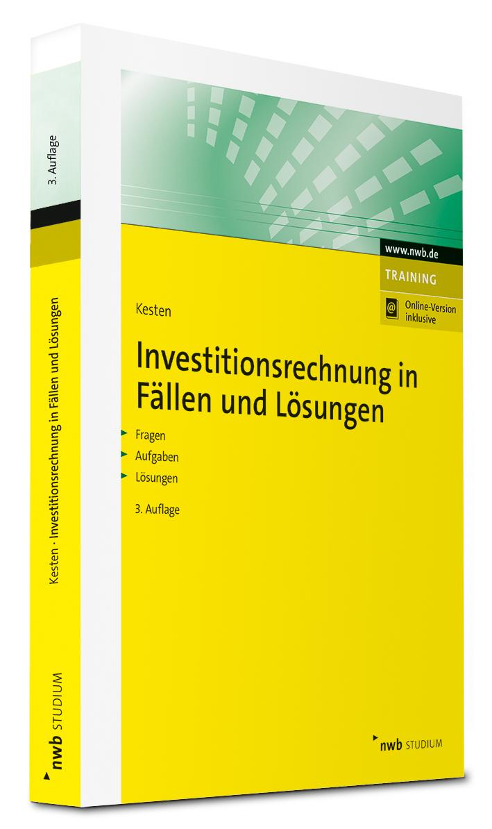 Investitionsrechnung in Fällen und Lösungen